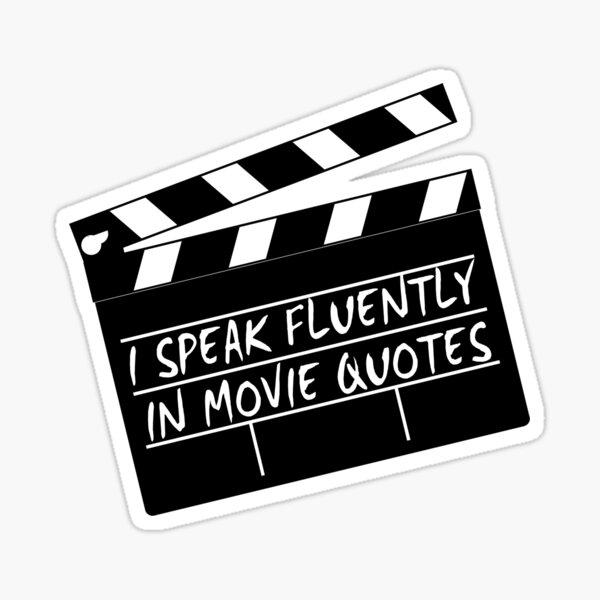 Hablo con fluidez en citas de películas Pegatina