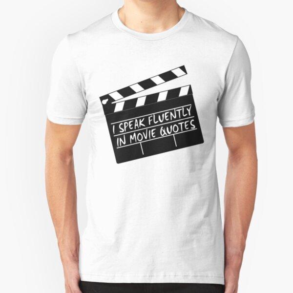 I speak fluently in movie quotes Slim Fit T-Shirt