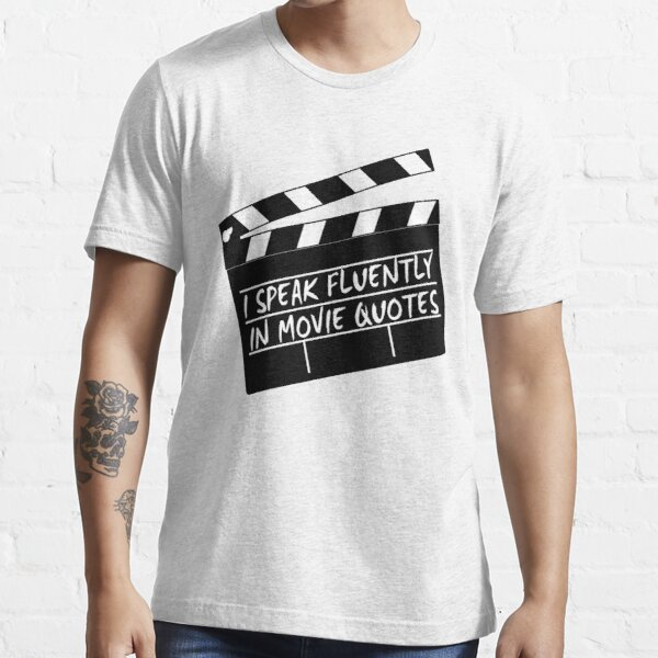 I speak fluently in movie quotes Essential T-Shirt