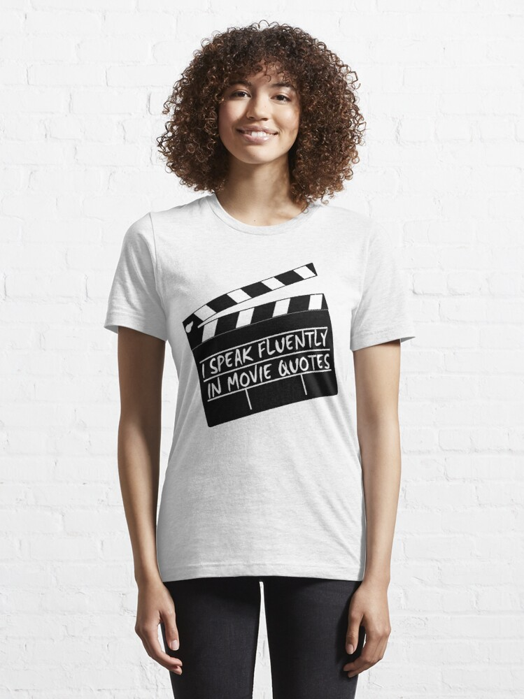 Alternate view of I speak fluently in movie quotes Essential T-Shirt