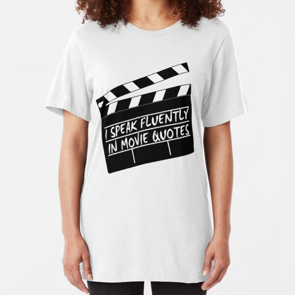 I speak fluently in movie quotes Slim Fit T-Shirt