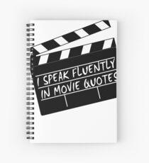 I speak fluently in movie quotes Spiral Notebook