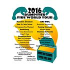 2016 Dumpster Fire World Tour by unspun