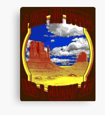 Oh my God, Becky, look at that Butte... Canvas Print