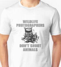 WILDLIFE PHOTOGRAPHERS DON'T SHOOT ANIMALS T-Shirt