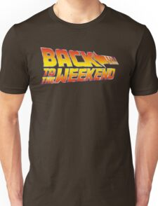 Back To The Weekend Unisex T-Shirt