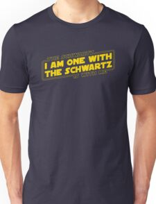 The Schwartz Is With Me Unisex T-Shirt