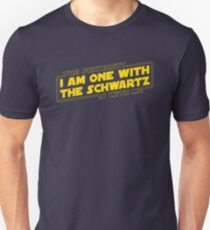 The Schwartz Is With Me T-Shirt