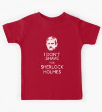 I Don't Shave For Sherlock Holmes Kids Clothes
