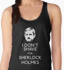 I Don't Shave For Sherlock Holmes Women's Tank Top