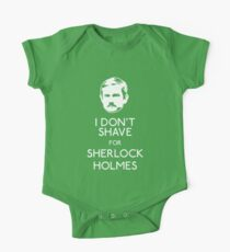 I Don't Shave For Sherlock Holmes One Piece - Short Sleeve