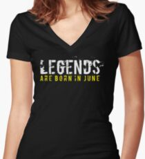 Legends Are Born In June Sentence Quote Text Women's Fitted V-Neck T-Shirt