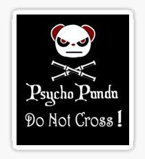 Achtung! Psycho Panda nach innen! Überquere nicht! Sticker