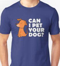 CAN I PET YOUR DOG Shirt – Funny Cute Dog Tee T-Shirt