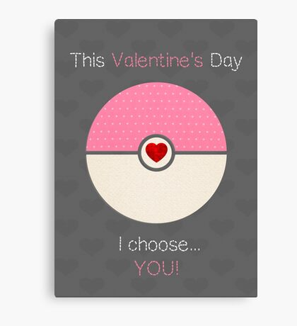 I Choose You! Canvas Print