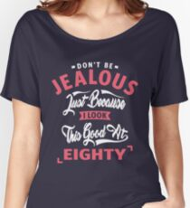 Don't Be Jealous - 80 Women's Relaxed Fit T-Shirt