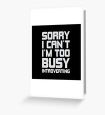 Busy Introverting Greeting Card
