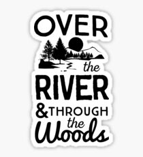 Over the river and through the woods Sticker
