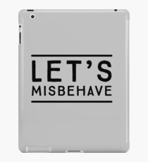 Let's Misbehave iPad Case/Skin