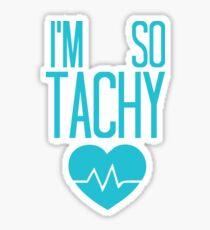 I'm So Tachy - Dysautonomia Turquoise Sticker