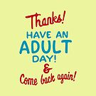 Have An Adult Day! by Jeff Clark