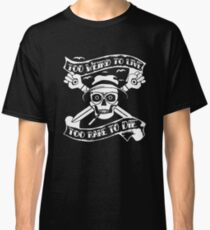 Too weird to live.. to rare to die - Hunter S Thompson Skull Parody Classic T-Shirt