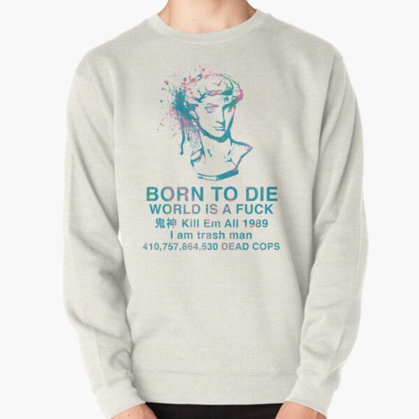 Born to Die / World is a Fuck (Tropical) Pullover Sweatshirt