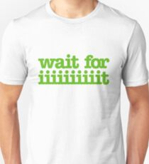 Wait for iiiiiiiiiiiiiiiit! T-Shirt