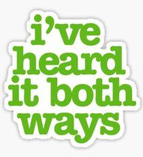 I've heard it both ways Sticker