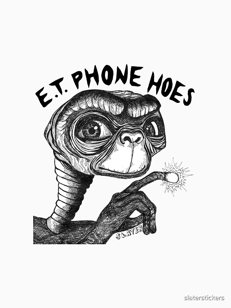 E.T. PHONE HOES by slaterstickers