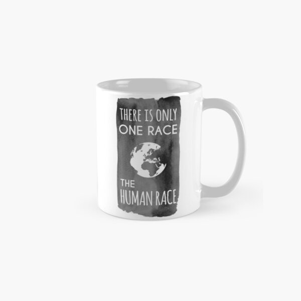 There is Only One Race. The Human Race. (charcoal) Classic Mug