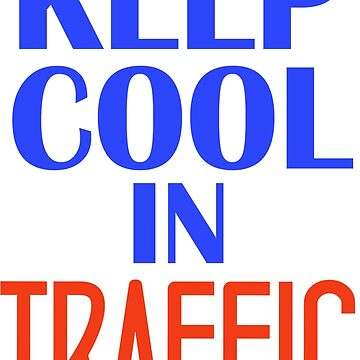 Keep Cool In Traffic by emanni