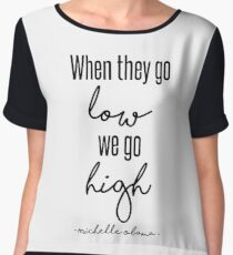 When They Go Low We Go High Chiffon Top