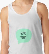 Good vibes  Tank Top