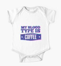 MY BLOOD TYPE IS COFFEE One Piece - Short Sleeve
