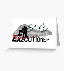 EXecutioner Greeting Card