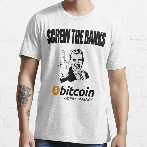 Screw The Banks Use Bitcoin Essential T-Shirt