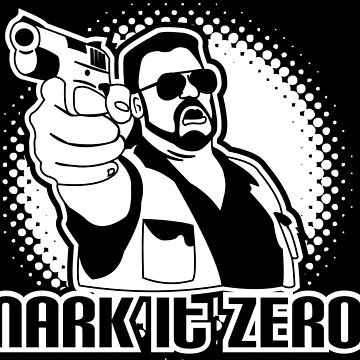 mark it zero  by dontpanictees