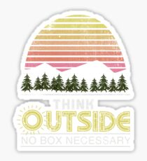 Think Outside The Box No Box Necessary Hiking Outdoorsy Graphic Tee Shirt Sticker