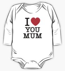 I LOVE YOU MUM One Piece - Long Sleeve