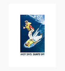 Andy says: Surfs up! Photographic Print
