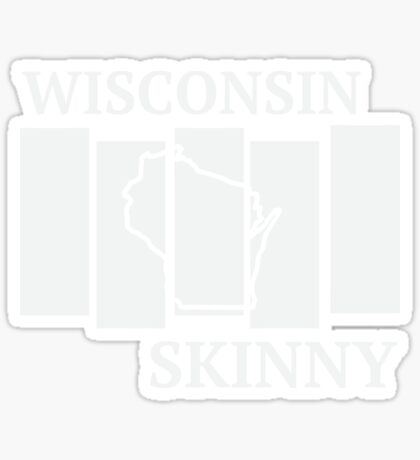 Wisconsin Skinny back in the day Sticker