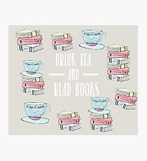 Drink Tea And Read Books Photographic Print