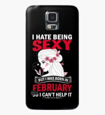 I hate being sexy but I was born in February Case/Skin for Samsung Galaxy