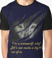 I am a werewolf okay? Graphic T-Shirt