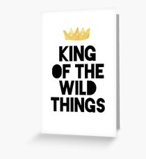 KING OF THE WILD THINGS Greeting Card