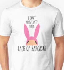 I Don't Appreciate Your Lack Of Sarcasm Unisex T-Shirt