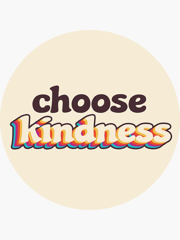 Choose Kindness by abbyleal