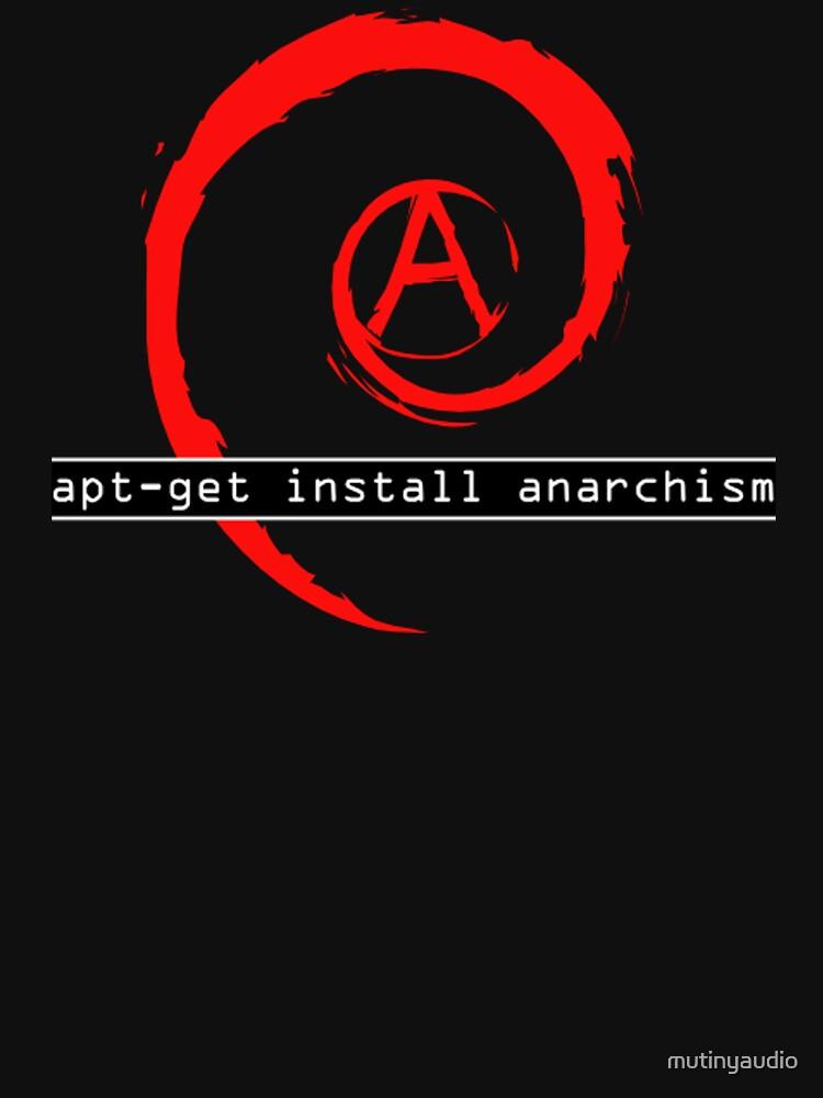 apt-get install anarchism  | Unisex T-Shirt