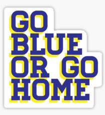Go Blue or Go Home Sticker